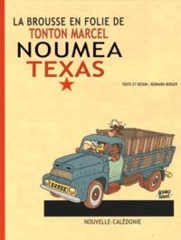 Bernard Berger - La brousse en folie Tome 22 : Nouméa Texas - Les aventures de tonton Marcel.