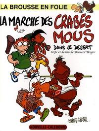 Bernard Berger - La brousse en folie Tome 4 : La marche des crabes mous dans le désert.