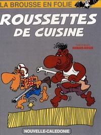 Bernard Berger - La brousse en folie Tome 5 : Roussettes de cuisine.