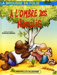 Bernard Berger - La brousse en folie Tome 6 : A l'ombre des niaoulis.