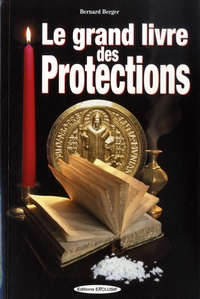 Bernard Berger - Le grand livre des Protections.
