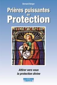 Bernard Berger - Prières puissantes de protection.