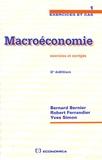 Bernard Bernier et Robert Ferrandier - Macroéconomie - Exercices et corrigés.