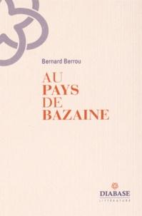 Bernard Berrou - Au pays de Bazaine - Le chanteur de l'aube.
