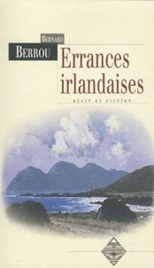 Bernard Berrou - Errances irlandaises.