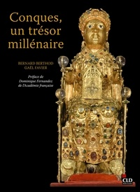 Bernard Berthod et Gaël Favier - Conques, un trésor millénaire.