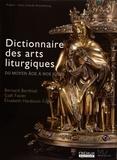 Bernard Berthod et Gaël Favier - Dictionnaire des arts liturgiques.