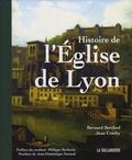 Bernard Berthod et Jean Comby - Histoire de l'Eglise de Lyon.