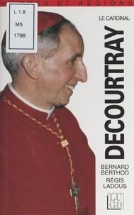 Bernard Berthod et Régis Ladous - Le cardinal Decourtray.