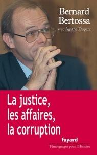 Bernard Bertossa - La justice, les affaires, la corruption.