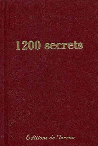 Bernard Bertrand - 1200 secrets, recettes, procédés et remèdes, utiles, nouveaux et éprouvés - Trésor de la santé, de la propreté, de la toilette, et d'économie domestique, rurale et industrielle.