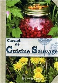 Bernard Bertrand - Carnet de cuisine sauvage - Plantes sauvages comestibles de nos campagnes.