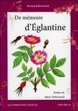 Bernard Bertrand et  Annie-Jeanne - De mémoire d'Eglantine - Ou les secrets ethnobotaniques des Roses sauvages.
