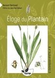 Bernard Bertrand - Eloge du plantain.