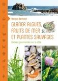 Bernard Bertrand - Glaner algues, fruits de mer et plantes sauvages - Balades gourmandes sur la côte.
