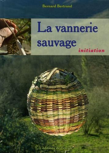 Bernard Bertrand - La vannerie sauvage. 1 DVD