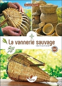Bernard Bertrand - La vannerie sauvage - Initiation. 1 DVD