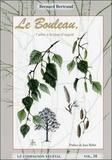Bernard Bertrand - Le Bouleau, l'arbre à la peau d'argent.