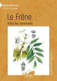 Bernard Bertrand - Le frêne, arbre des centenaires.