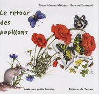Bernard Bertrand et Eliane Haroux-Métayer - Le retour des papillons.