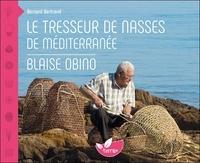 Alixetmika.fr Le tresseur de nasses de Méditerranée - Blaise Obino Image
