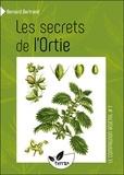 Bernard Bertrand - Les secrets de l'ortie.