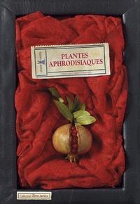 Bernard Bertrand - Plantes aphrodisiaques.