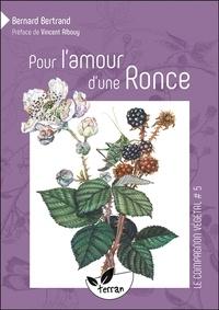 Bernard Bertrand - Pour l'amour d'une ronce.