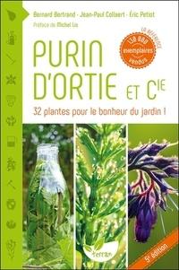 Bernard Bertrand et Jean-Paul Collaert - Purin d'ortie et compagnie - Les plantes au secours des plantes.