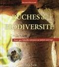 Bernard Bertrand - Ruches de biodiversité - Pour que l'abeille retrouve sa nature sauvage.
