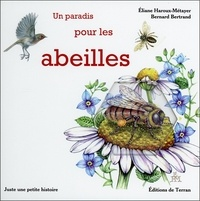 Bernard Bertrand et Eliane Haroux-Métayer - Un paradis pour les abeilles.