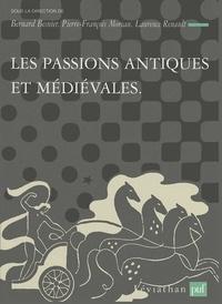 Bernard Besnier et Pierre-François Moreau - Les passions antiques et médiévales.