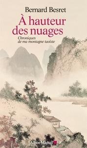 A hauteur des nuages - Chroniques de ma montagne taoïste.pdf