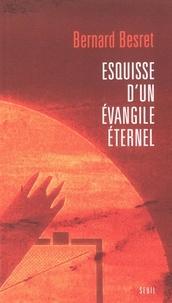 Téléchargement des livres Epub Esquisse d'un évangile éternel 9782021436761 (French Edition) par Bernard Besret