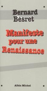 Bernard Besret - Manifeste pour une Renaissance.