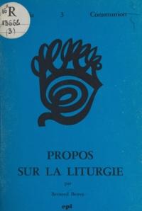 Bernard Besret - Propos sur la liturgie.