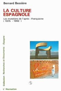 Bernard Bessière - La culture espagnole - Les mutations de l'après-franquisme (1975-1992).