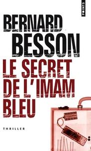 Bernard Besson - Le secret de l'imam bleu.