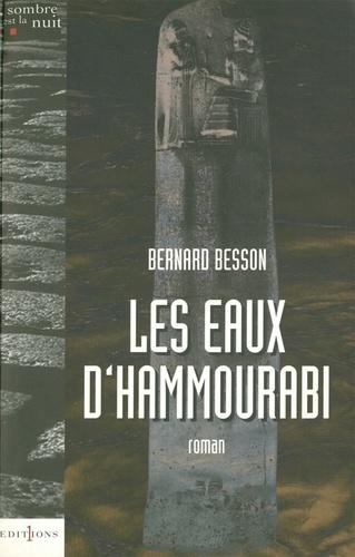 Bernard Besson - Les Eaux d'Hammourabi.