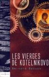 Bernard Besson - Les vierges de Kotelnikovo.