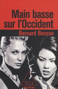 Bernard Besson - Main basse sur l'Occident.