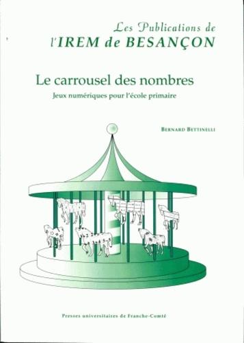 Bernard Bettinelli - Le carrousel des nombres - Jeux numériques pour l'école primaire.