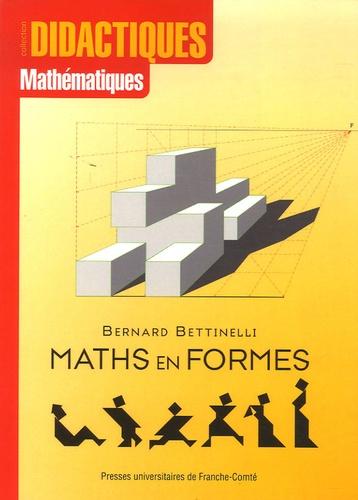 Bernard Bettinelli - Maths en formes.