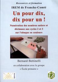 Bernard Bettinelli - Un pour dix, dix pour un ! - Numération des nombres entiers et décimaux aux cycles 2 et 3 sur l'abaque en couleurs.