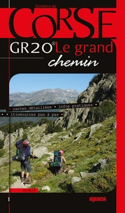 Bernard Biancarelli - GR 20 Le Grand Chemin.