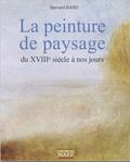 Bernard Biard - La peinture de paysage du XVIIIe siècle à nos jours.