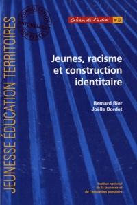 Bernard Bier et Joëlle Bordet - Jeunes, racisme et construction identitaire.