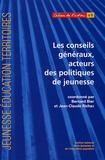 Bernard Bier et Jean-Claude Richez - Les conseils généraux, acteurs des politiques de jeunesse.