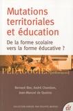 Bernard Bier et André Chambon - Mutations territoriales et éducation - De la forme scolaire vers la forme éducative ?.