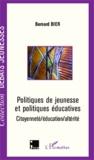 Bernard Bier - Politiques de jeunesse et politiques éducatives - Citoyenneté/éducation/altérité.